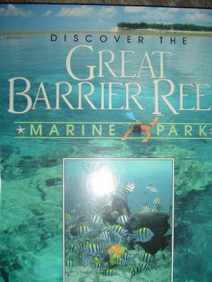 Discover the Great Barrier Reef Marine Park
