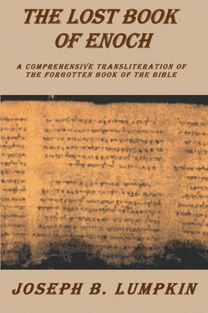 Lost Book of Enoch : A Comprehensive Transliteration of the Forgotten Book of the Bible