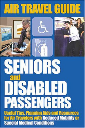 Air Travel Guide for Seniors and Disabled Passengers