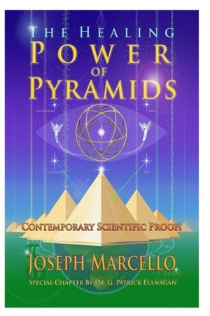 The Healing Power of Pyramids: Exploring Scalar Energy Forms for Health, Healing and Spirituall Awakening (The Flanagan Revelations) (Volume 5)