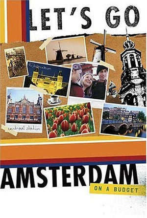 Let's Go Amsterdam 4th Edition (Let's Go: Paris, Amsterdam & Brussels)