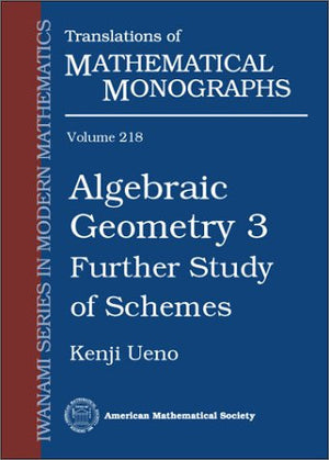 Algebraic Geometry 3: Further Study of Schemes (Translations of Mathematical Monographs)