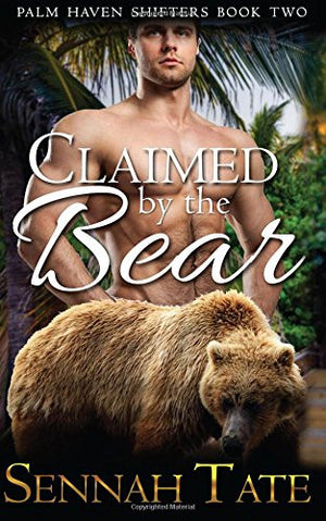Claimed by the Bear (Palm Haven Shifters) (Volume 2)