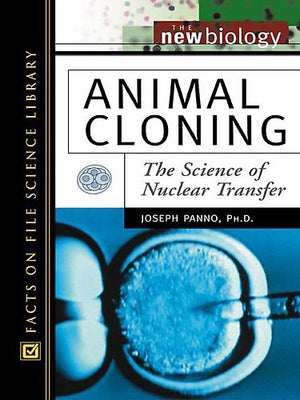 Animal Cloning: The Science of Nuclear Transfer (New Biology)