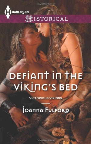 Defiant in the Viking's Bed (Harlequin Historical\Victorious Vikings)