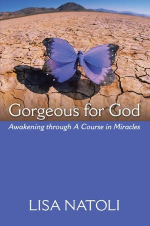 Gorgeous for God: Awakening Through a Course in Miracles
