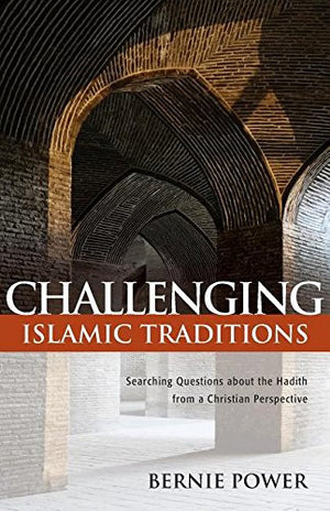 Challenging Islamic Traditions: Searching Questions about the Hadith from a Christian Perspective