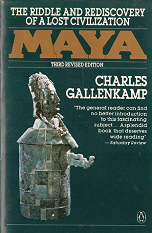 Maya: The Riddle and Rediscovery of a Lost Civilization