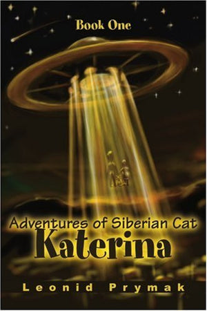 Adventures of Siberian Cat Katerina: Book One