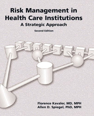 Risk Management In Health Care Institutions: A Strategic Approach