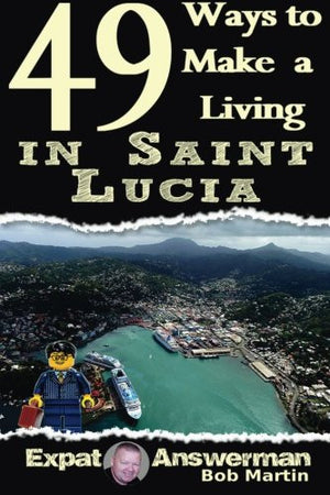 49 Ways to Make a Living in Saint Lucia