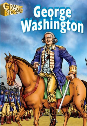 George Washington, Graphic Biography (Saddleback Graphic: Biographies)
