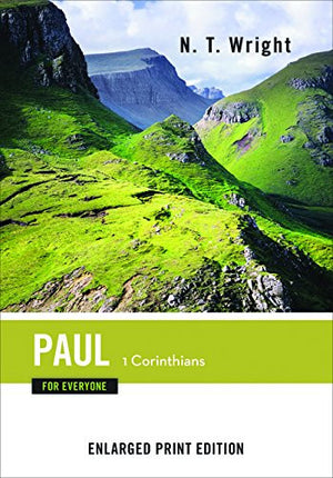 Paul for Everyone: 1 Corinthians-Enlarged Print Edition (The New Testament for Everyone)