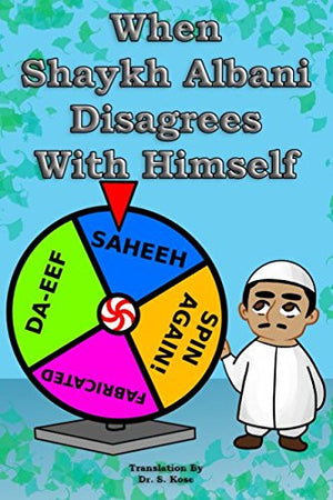 When  Shaykh Albani Disagrees With Himself