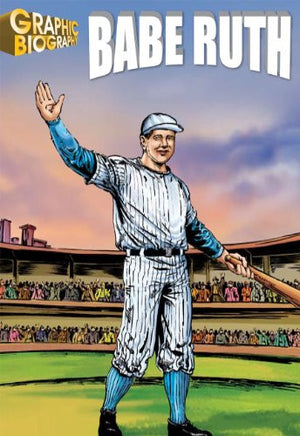 Babe Ruth, Graphic Biography (Saddleback Graphic: Biographies)