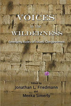 Voices in the Wilderness: Emerging Roles of Israeli Clergywomen
