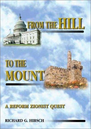 From the Hill to the Mount: A Reform Zionist Quest