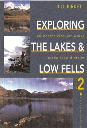 Exploring Lakes & Low Fells (Exploring the Lakes & Low Fells) (v. 2)