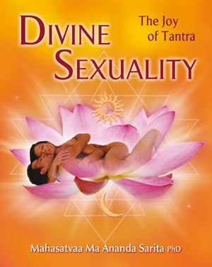Divine Sexuality: The Joy of Tantra