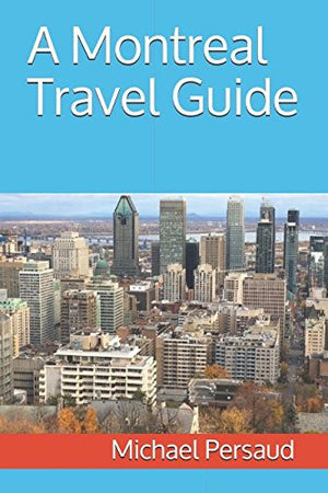 A Montreal Travel Guide