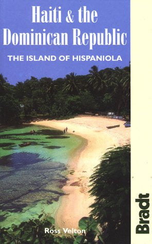 Haiti & the Dominican Republic: The Island of Hispaniola (Bradt Travel Guide Haiti & the Dominican Republic: The Island of Hispaniola)