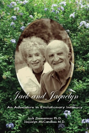 Jack and Jaquelyn: An Adventure in Evolutionary Intimacy
