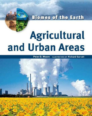 Agricultural and Urban Areas (Biomes of the Earth)**OUT OF PRINT**