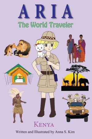 Aria the World Traveler:  Kenya: Fun and educational children's picture book for age 4-10 years old (Volume 4)