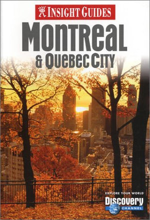 Insight Guides Montreal & Quebec City (Insight City Guide Montreal)