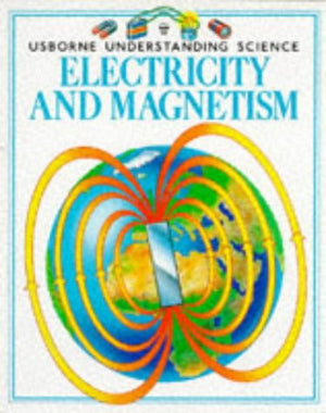 Electricity and Magnetism (Usborne Understanding Science)