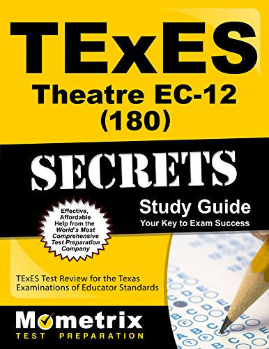 TExES Theatre EC-12 (180) Secrets Study Guide: TExES Test Review for the Texas Examinations of Educator Standards