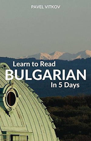 Learn to Read Bulgarian in 5 Days