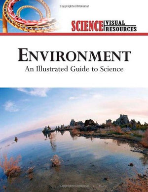 Environment: An Illustrated Guide to Science (Science Visual Resources)