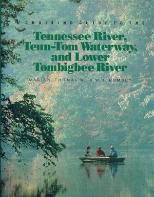 A Cruising Guide to the Tennessee River, Tenn-Tom Waterway, and Lower Tombigbee River