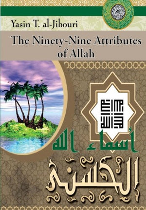 The Ninety-Nine Attributes of Allah