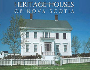 Heritage Houses of Nova Scotia (Formac Illustrated History)