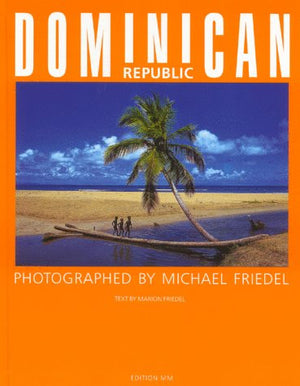 Dominican Republic: The Very Best of Michael Friedel