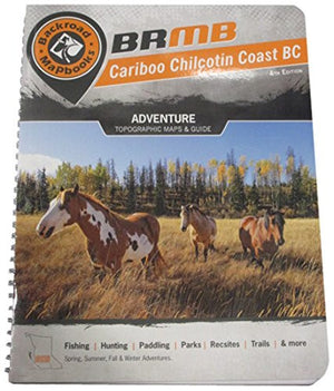 Cariboo Chilcotin Coast BC Backroad Mapbook 3rd Edition (Backroad Mapbooks)