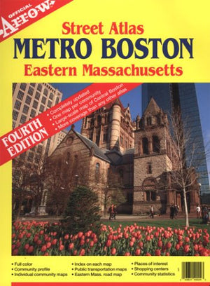 Metro Boston Eastern Massachusetts Street Atlas (Metro Boston Eastern Massachusetts Street Atlas, 4th Ed) (Official Arrow Street Atlas)