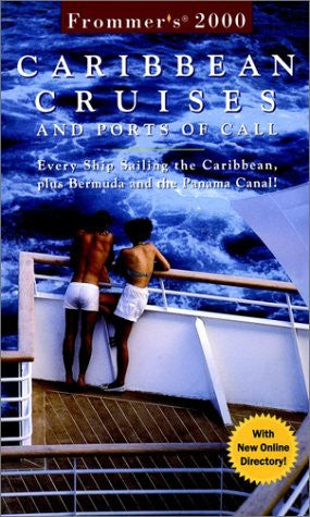 Frommer's? Carribean Cruises and Ports of Call: Every Ship Sailing the Caribbean, plus Bermuda and the Panama Canal! (Frommer's Cruises)