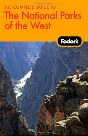 Fodor's The Complete Guide to the National Parks of the West (Travel Guide)