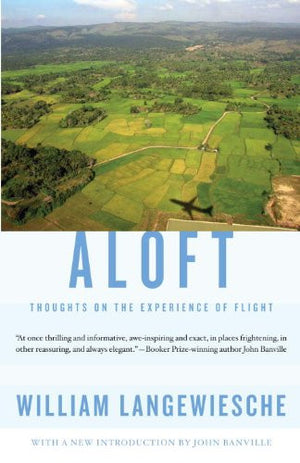 Aloft: Thoughts on the Experience of Flight (Vintage Departures)