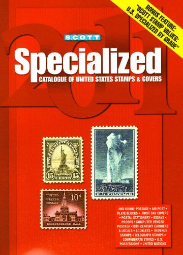 Scott Specialized Catalogue of United States Stamps & Covers 2011
