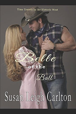 Belle of the Ball: A Historic Western Time Travel Romance (An Oregon Trail Time Travel Romance)