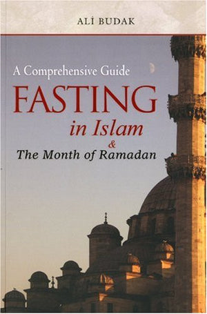 Fasting in Islam and the Month of Ramadan (Islam in Practice)