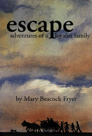 Escape: Adventures of a Loyalist Family