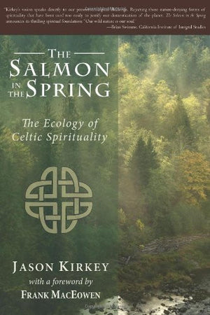 The Salmon in the Spring: The Ecology of Celtic Spirituality