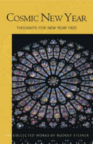 Cosmic New Year: Thoughts for New Year 1920 (CW 195) (The Collected Works of Rudolf Steiner)