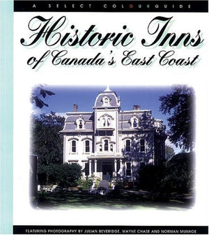 Historic Inns of Canada's East Coast (Colour Guide (Halifax, N.S.).)