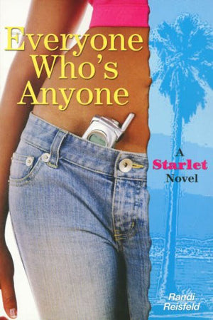 Everyone Who's Anyone (A Starlet Novel)